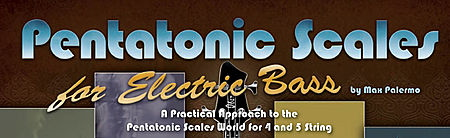 Pentatonic Scales for Electric Bass by Max Palermo